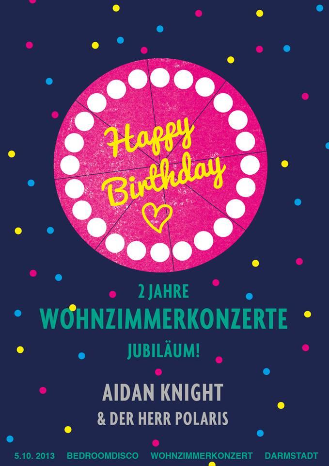 Happy Birthday To You Me All Of Us Unsere Kleine Wohnzimmerkonzert Reihe Geht Am 5 Oktober Auf Den Tag Genau Ins