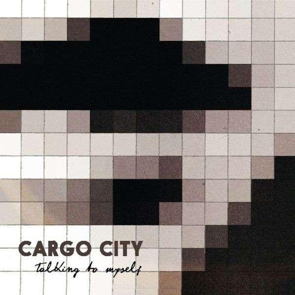 CARGO CITY - Talking To Myself CD-Kritik