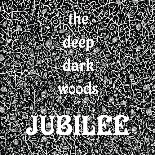 The Deep Dark Woods - Jubilee Cover