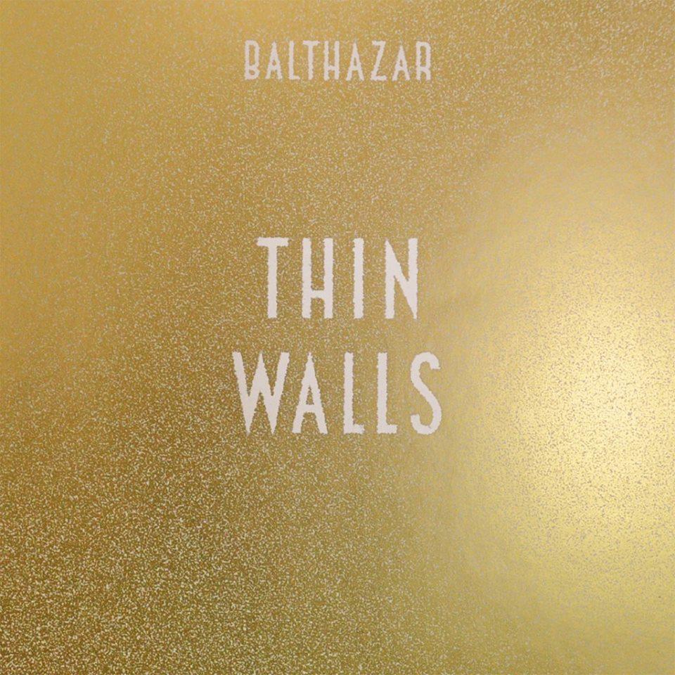 Balthazar - Thin Walls CD-Kritik
