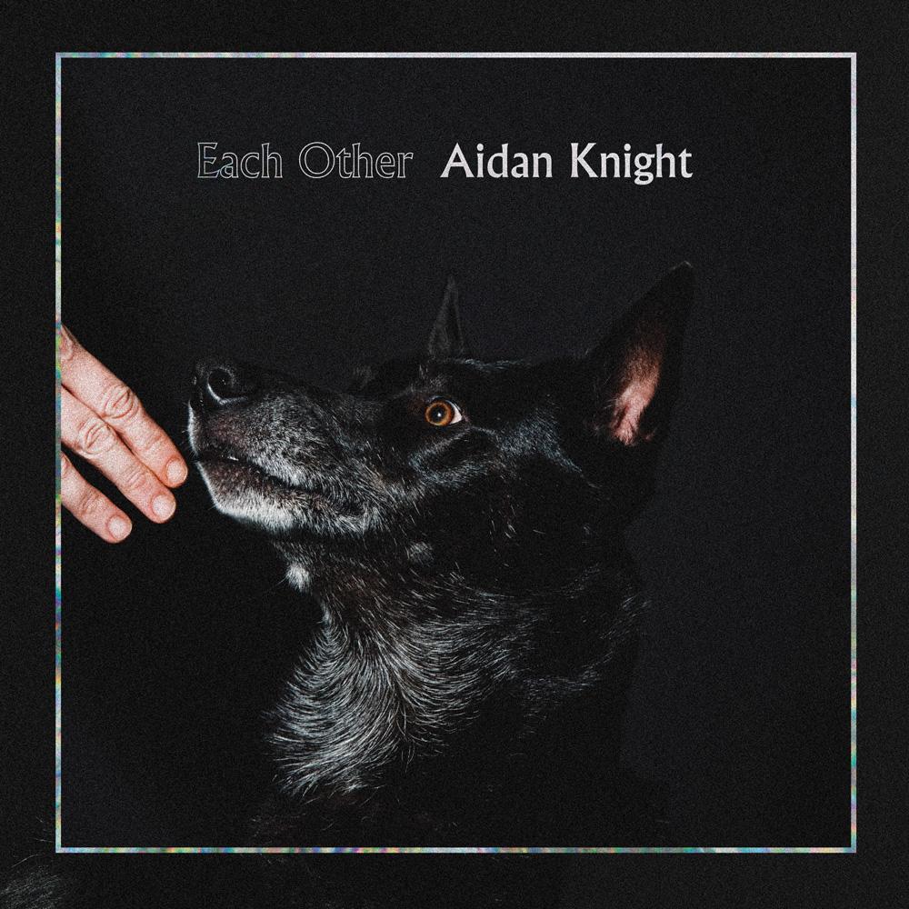 Aidan Knight - Each Other - CD-Kritik