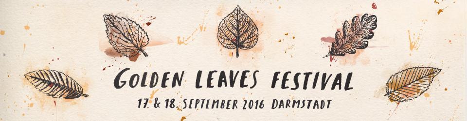 Golden Leaves Festival 2016 - sicher dir jetzt dein goldenes Ticket