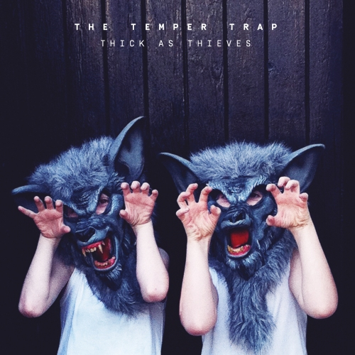 The Temper Trap - Thick As Thieves CD-Kritik