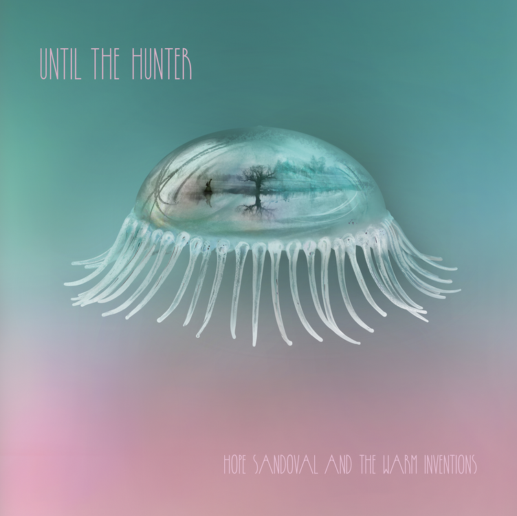 Hope Sandoval And The Warm Inventions - Until The Hunter CD-Kritik