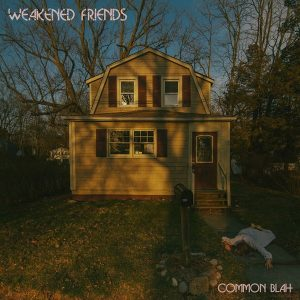 Weakened Friends Common Blah Cover