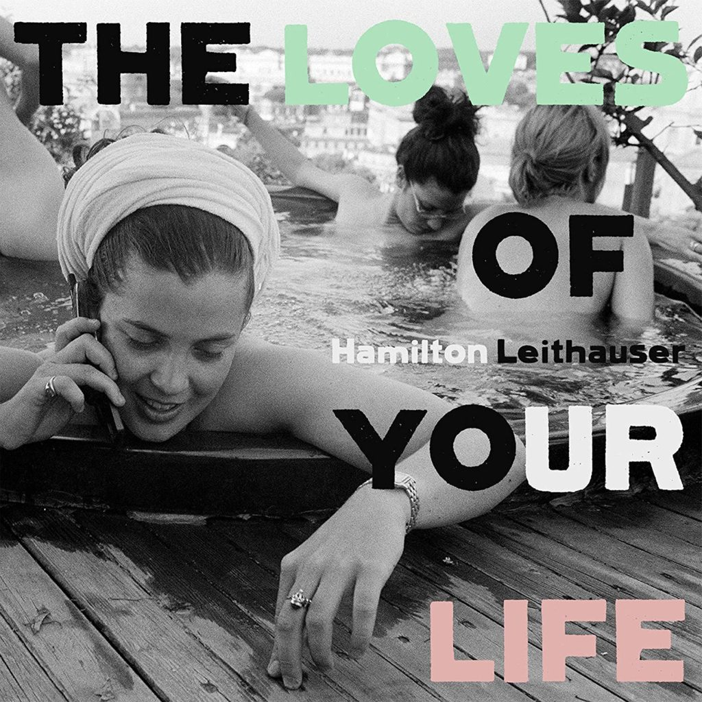 Hamilton Leithauser - The Loves Of Your Life Cover