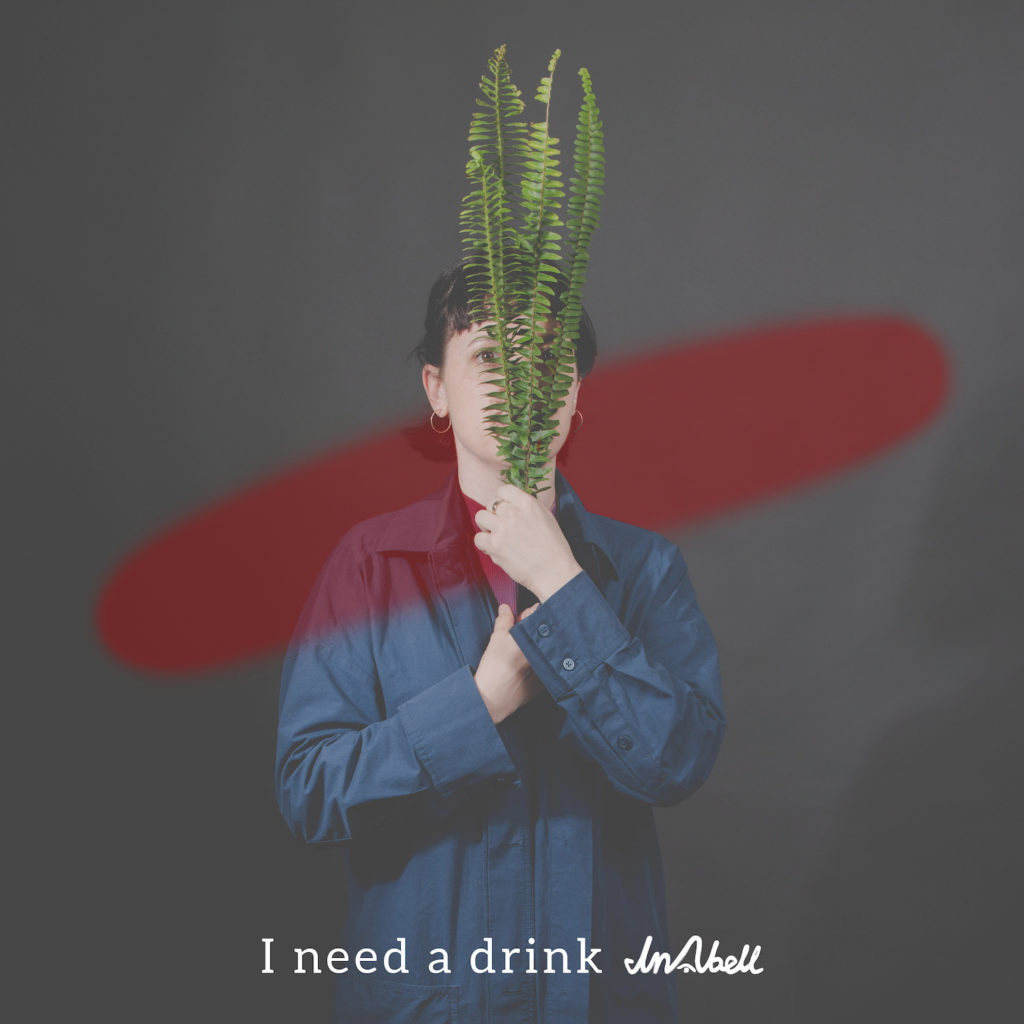 InAbell I Need A Drink Cover