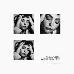 Angel Olsen - Whole New Mess Albumartwork