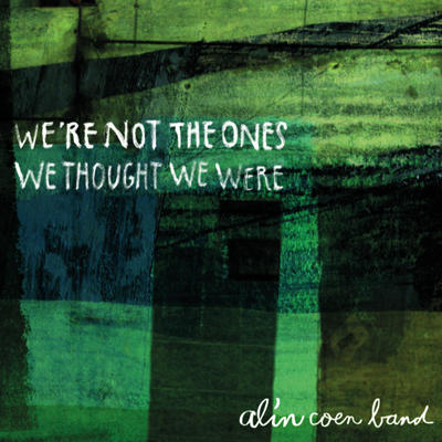 Alin Coen Band - We're Not the Ones We Thought We Were CD-Kritik