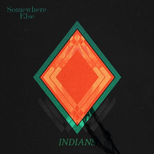 Indians - Somewhere Else Cover